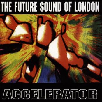Future Sound of London - Accelerator 2