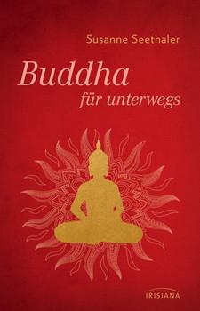 Buddha für unterwegs - Susanne Seethaler