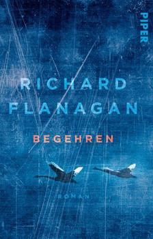 Begehren. Roman - Richard Flanagan  [Taschenbuch]