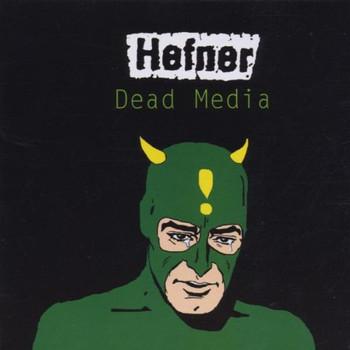 Hefner - Dead Media