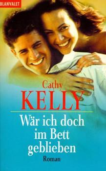Wär ich doch im Bett geblieben - Cathy Kelly