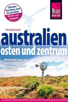 Reise Know-How Reiseführer Australien – Osten und Zentrum - Veronika Pavel  [Taschenbuch]