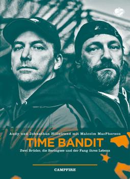 Time Bandit: Zwei Brüder, die Beringsee und der Fang ihres Lebens - Hillstrand, Johnathan