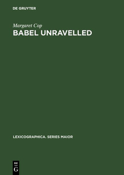 Babel unravelled. an annotated world bibliography of dictionary bibliographies, 1658 - 1988 - Margaret Cop  [Gebundene Ausgabe]