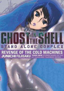 Ghost in the Shell: Stand Alone Complex - Revenge of the Cold Machines Volume 2 - Fujisaku, Junichi