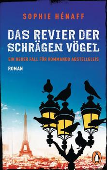 Das Revier der schrägen Vögel. Ein neuer Fall für Kommando Abstellgleis - Roman - Sophie Hénaff  [Taschenbuch]