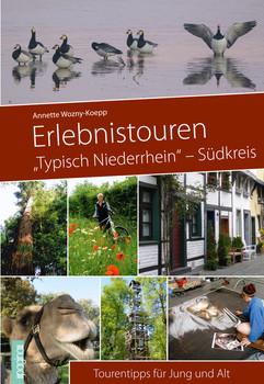 """Erlebnistouren """"Typisch Niederrhein"""" -Südkreis: Tourentipps für Jung und Alt - Annette Wozny-Koepp"""