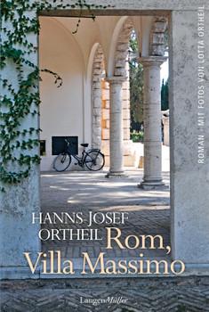Rom, Villa Massimo. Roman einer Institution - Hanns-Josef Ortheil