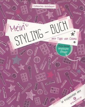 Mein Styling-Buch: Mit Tipps von Cosma - Catharina Geiselhart [Broschiert]