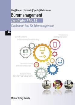Büromanagement - Lernfelder 7-13: Kaufmann/-frau für Büromanagement - Lennartz, Martina