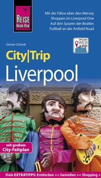 Reise Know-How CityTrip Liverpool. Reiseführer mit Stadtplan und kostenloser Web-App - Günter Schenk  [Taschenbuch]