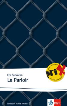 Le Parloir: Französische Lektüre für das 5. und 6. Lernjahr - Sanvoisin, Eric