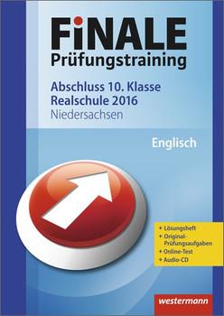 Finale - Prüfungstraining Realschulabschluss Niedersachsen: Arbeitsheft Englisch 2016 mit Audio-CD und Lösungsheft - Werthen-Giles, Katja