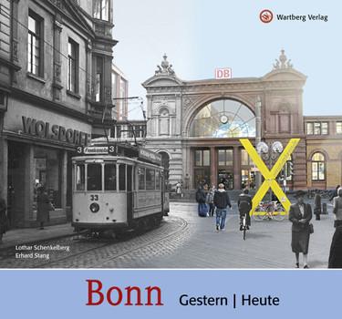 Bonn - gestern und heute - Lothar Schenkelberg