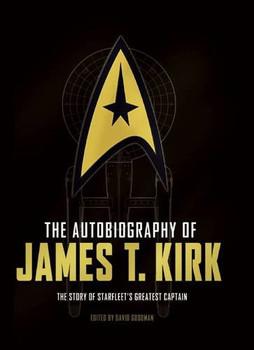 The Autobiography of James T. Kirk - Goodman, David A.