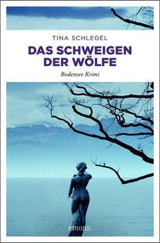 Das Schweigen der Wölfe. Bodensee Krimi - Tina Schlegel  [Taschenbuch]