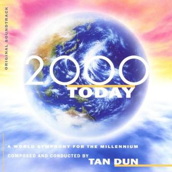Tan Dun - 2000 Today - A World Symphony for the Millenium
