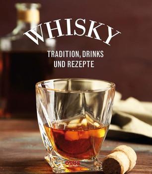 Whiskey: Tradition, Drinks und Rezepte