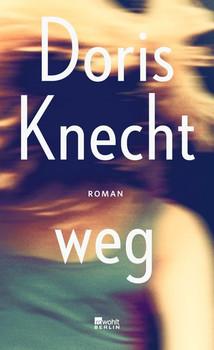 weg - Doris Knecht  [Gebundene Ausgabe]
