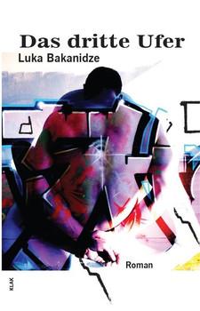 Das dritte Ufer - Luka Bakanidze  [Taschenbuch]