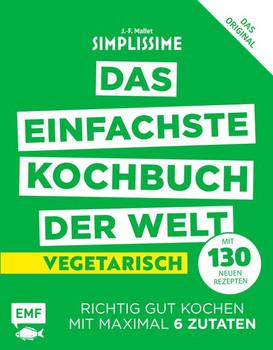 Simplissime – Das einfachste Kochbuch der Welt - Vegetarisch mit 130 neuen Rezepten. Richtig gut kochen mit maximal 6 Zutaten - Jean-Francois Mallet  [Gebundene Ausgabe]
