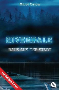 RIVERDALE - Raus aus der Stadt. Völlig neue Serien-Infos - exklusiv in Buchform - Micol Ostow  [Taschenbuch]