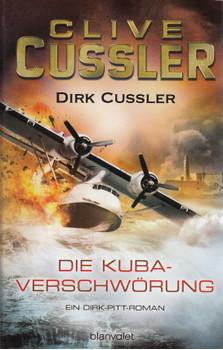 Die Kuba-Verschwörung: Ein Dirk-Pitt-Roman - Clive Cussler [Gebundene Ausgabe]
