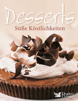 Desserts - Süße Köstlichkeiten [Gebundene Ausgabe]