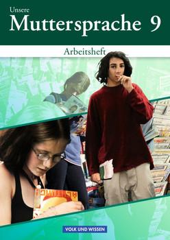 Unsere Muttersprache - Sekundarstufe I - Östliche Bundesländer und Berlin - Neubearbeitung. 9. Schuljahr - Arbeitsheft (neu) - Alexandra Herger