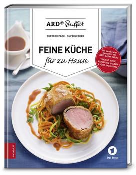 ARD-Buffet - Feine Küche für zu Hause. supereinfach - superlecker [Gebundene Ausgabe]