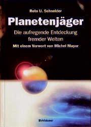 Planetenjäger. Die aufregende Entdeckung fremder Welten - Reto U Schneider