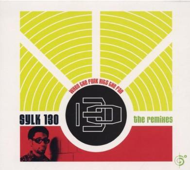Sylk 130 - When the Funk Hits the Fan-T