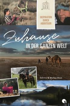 Zuhause in der ganzen Welt - Sabrina und Markus Blum  [Taschenbuch]