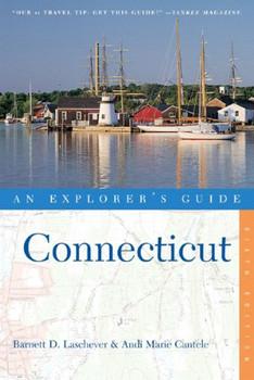 Connecticut: An Explorer's Guide (Explorer's Guide Connecticut) - Laschever, Barnett D.