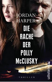 Die Rache der Polly McClusky. Thriller - Jordan Harper  [Taschenbuch]