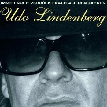 Udo Lindenberg - Immer Noch Verrückt Nach...