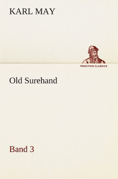 Old Surehand 3 (TREDITION CLASSICS) - May, Karl