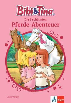 Bibi & Tina: Die 6 schönsten Pferde-Abenteuer. Leseanfänger, ab 6 Jahren [Gebundene Ausgabe]