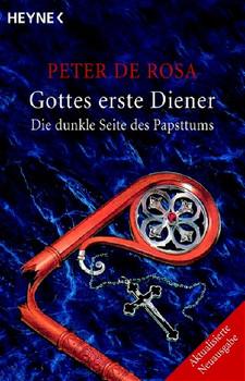 Gottes erste Diener. Die dunkle Seite des Papsttums - Peter DeRosa