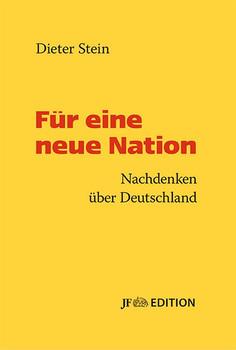 Für eine neue Nation: Nachdenken über Deutschland - Stein, Dieter
