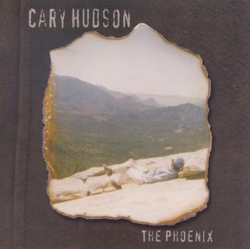 Cary Hudson - The Phoenix