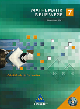 Mathematik Neue Wege - Ein Arbeitsbuch für Gymnasium - Ausgabe 2005: Mathematik Neue Wege 7. Arbeitsbuch. Gymnasium. Rheinland-Pfalz - Arno Lergenmüller