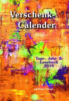 Verschenk-Calender. Tage-, Jahr- und Lesebuch 2019 [Gebundene Ausgabe]