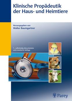 Klinische Propädeutik der Haus- und Heimtiere - Walter Baumgartner