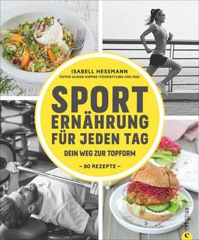 Sporternährung für jeden Tag. Dein Weg zur Topform - Isabell Heßmann  [Gebundene Ausgabe]
