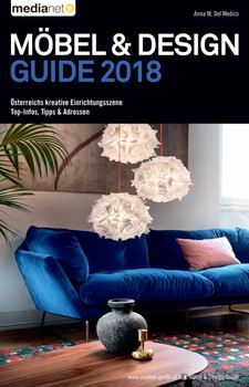 Möbel & Design Guide 2018. Österreichs kreative Einrichtungsszene, Top-Infos, Tipps & Adressen - Anna M. Del Medico  [Taschenbuch]