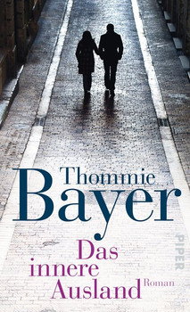 Das innere Ausland. Roman - Thommie Bayer  [Gebundene Ausgabe]