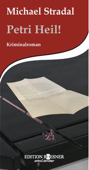 Petri Heil!: Kriminalroman - Stradal, Michael