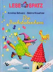 Lesespatz. Die Buchstabenhexe. Vereinfachte Ausgangsschrift - Annelies Schwarz