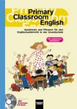 Primary Classroom English: Ausdrücke und Phrasen für den Englischunterricht in der Grundschule - Puchta, Herbert